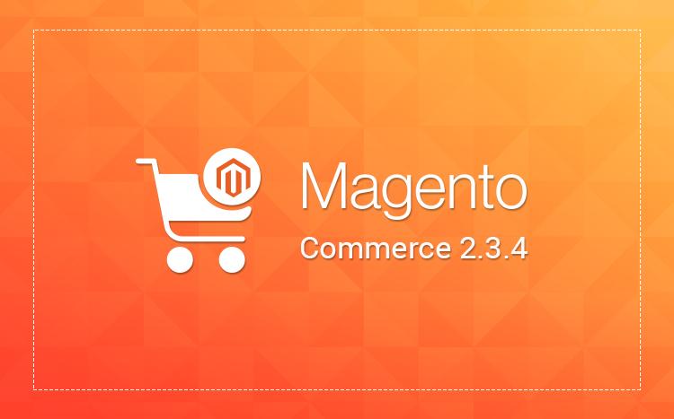 Magento 2.3.4 Release
