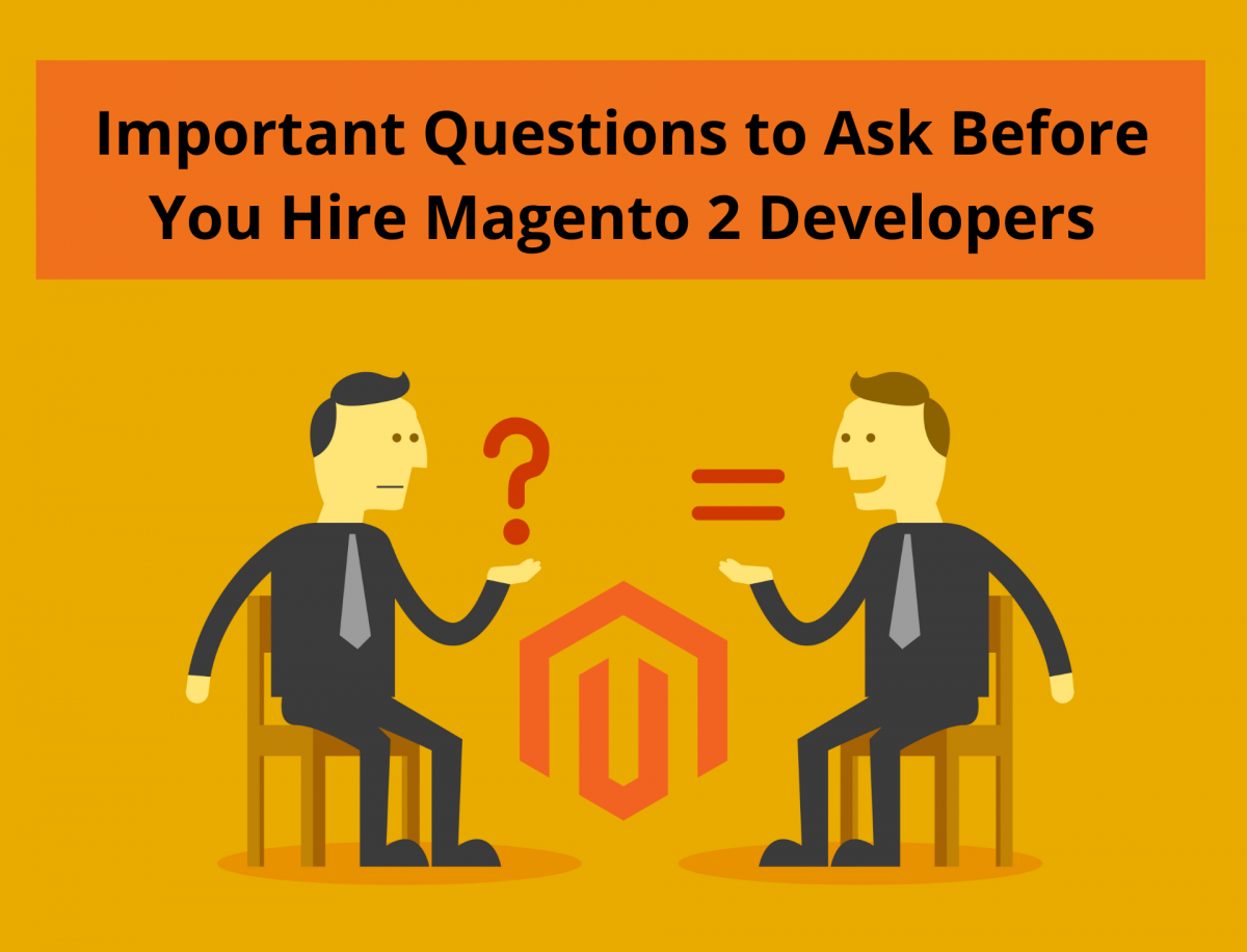 Important Questions to Ask Before You Hire Magento 2 Developers