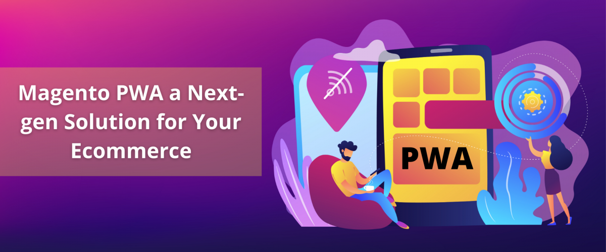 Magento PWA a Next-gen Solution