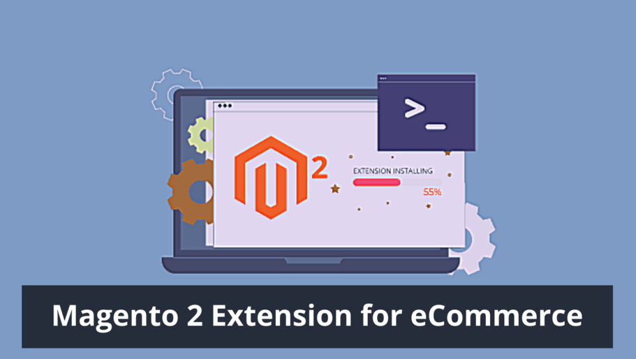 What are the types and benefits of investing in Magento 2 Extension for eCommerce