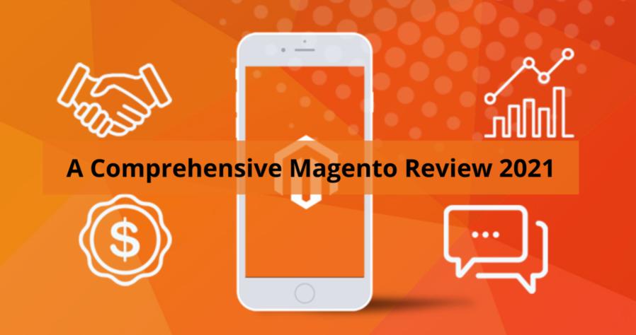A Comprehensive Magento Review 2021