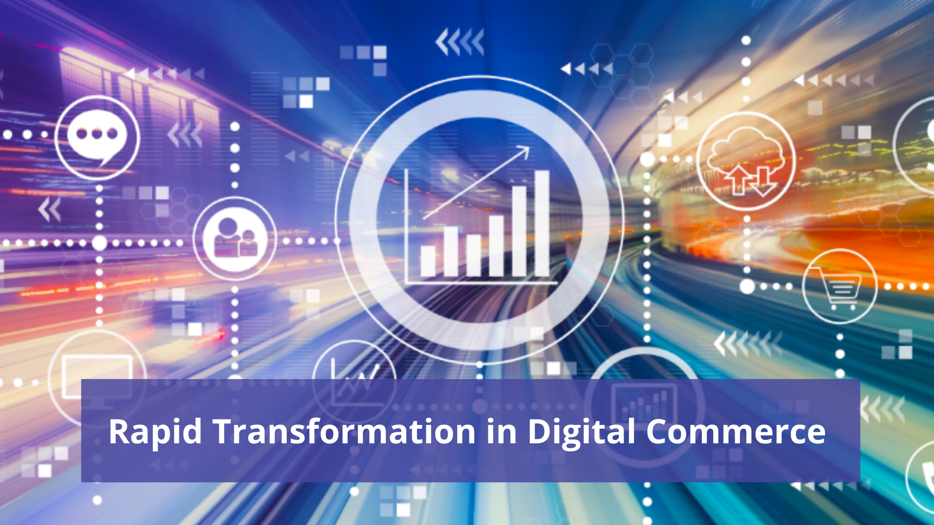 Rapid Transformation in Digital Commerce And Lessons to Learn
