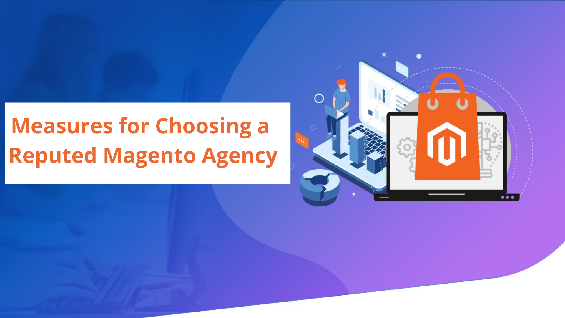 Choosing a Magento Agency